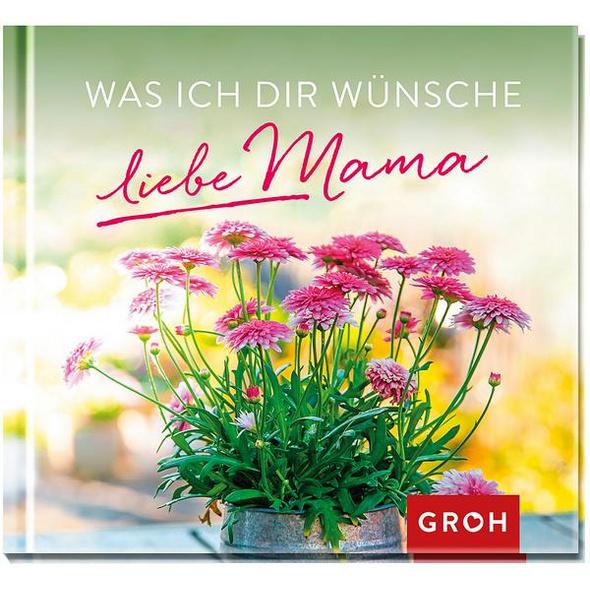 Was ich dir wünsche, liebe Mama
